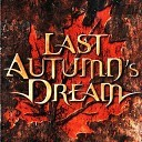 Last Autumn*s Dream